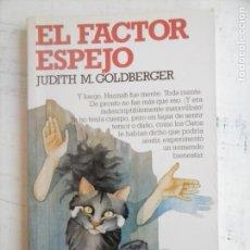 Libros de segunda mano: CIENCIA FICCION Nº 85 - ALTEA - JUDITH M. GOLDBERGER - EL FACTOR ESPEJO - 1985. Lote 132525574