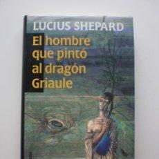 Libros de segunda mano: EL HOMBRE QUE PINTO AL DRAGON GRIAULE. Lote 132629018