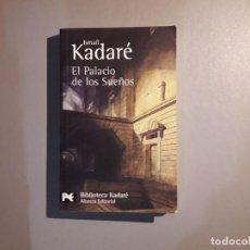 Libros de segunda mano: EL PALACIO DE LOS SUEÑOS DE ISMAÍL KADARÉ 2007. Lote 132775234