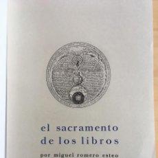 Libros de segunda mano: EL SACRAMENTO DE LOS LIBROS - MIGUEL ROMERO ESTEO. Lote 132992830