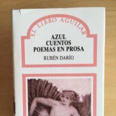 Libros de segunda mano: AZUL CUENTOS POEMAS EN PROSA - RUBEN DARIO. Lote 132992898