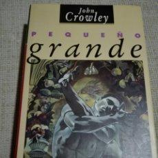 Libros de segunda mano: PEQUEÑO GRANDE JHON CROWLEY EDITORIAL:MINOTAURO. 1989. Lote 133685410