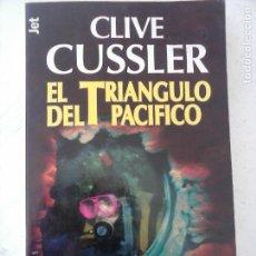 Libros de segunda mano: CLIVE CUSSLER - EL TRIÁNGULO DEL PACÍFICO - MUY NUEVO. Lote 134018898