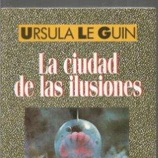 Libros de segunda mano: URSULA LE GUIN. LA CIUDAD DE LAS ILUSIONES. EDHASA NEBULAE. Lote 134117422