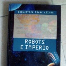 Libros de segunda mano: ROBOTS E IMPERIO. ASIMOV. Lote 173372348