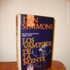 Libros de segunda mano: LOS VAMPIROS DE LA MENTE - DAN SIMMONS - EDICIONES B, MUY BUEN ESTADO. Lote 136201478