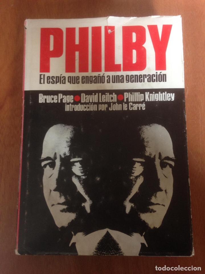 PHILBY, EL ESPIA QUE ENGAÑO A UNA GENERACION / B.PAGE; D.LEITCH; PH.KNIGHTLEY; INTROD. JOHN LE CARRE (Libros de Segunda Mano (posteriores a 1936) - Literatura - Narrativa - Ciencia Ficción y Fantasía)