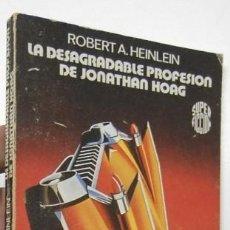 Libros de segunda mano: LA DESAGRADABLE PROFESIÓN DE JONATHAN HOAG - ROBERT A. HEINLEIN. Lote 136382218