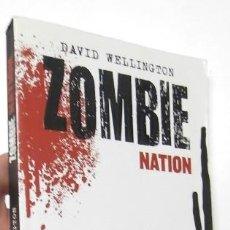 Libros de segunda mano: ZOMBIE NATION - DAVID WELLINGTON. Lote 136712354