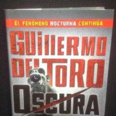 Livros em segunda mão: OSCURA, GUILLERMO DEL TORO, CHUCK HOGAN, EL FENOMENO NOCTURNA CONTINUA. Lote 137963526