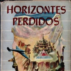 Libros de segunda mano: JAMES HILTON : HORIZONTES PERDIDOS (PEUSER, 1945) LA LEYENDA DE SHANGRI-LA. Lote 137972754
