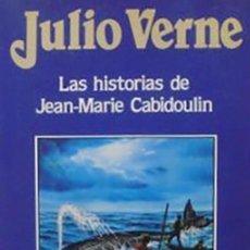 Libros de segunda mano: JULIO VERNE/ LAS HISTORIAS DE JEAN-MARIE CABIDOULIN/ EDICIONES ORBIS/ Nº 76/1988. Lote 138580226