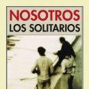 Libros de segunda mano: NOSOTROS LOS SOLITARIOS - VV. AA.. Lote 76095490