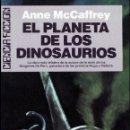 Libros de segunda mano: EL PLANETA DE LOS DINOSAURIOS - MCCAFFREY, ANNE. Lote 76096781