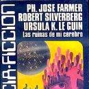 Libros de segunda mano: LAS RUINAS DE MI CEREBRO - FARMER, PH. JOSE;SILVERBERG, ROBERT; LE GUIN, URSULA K.. Lote 76096797