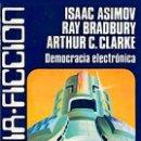 Libros de segunda mano: DEMOCRACIA ELECTRÓNICA - ASIMOV, ISAAC (1920-1992); BRADBURY, RAY; CLARKE, ARTHUR C.. Lote 76096801