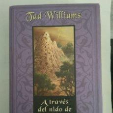 Libros de segunda mano: A TRAVÉS DEL NIDO DE GHANTS/TAD WILLIAMS. Lote 138722125