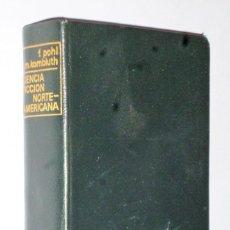 Libros de segunda mano: CIENCIA-FICCIÓN NORTEAMERICANA (OBRAS ESCOGIDAS). TOMO I. Lote 138919994