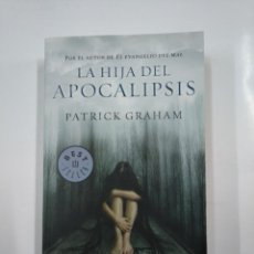 Libros de segunda mano: LA HIJA DEL APOCALIPSIS. - GRAHAM, PATRICK. TDK267. Lote 177957540