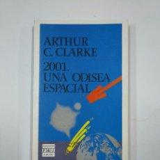 Libros de segunda mano: 2001: UNA ODISEA ESPACIAL. ARTHUR C. CLARKE. PLAZA JANES. Nº 22. TDK13. Lote 139516122