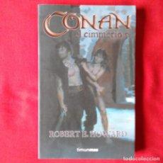 Libros de segunda mano: CONAN EL CIMMERIO Nº 5. ROBERT E. HOWARD - TIMUNMAS 2007 1º EDICIÓN (PROCEDE EXPURGO BIBLIOTECA). Lote 139715570