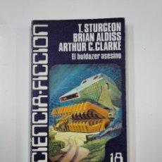 Libros de segunda mano: EL BULDOZER ASESINO. - T. STURGEON. BRIAN ALDISS. ARTHUR C. CLARKE. CIENCIA FICCION Nº 18. TDK65. Lote 139895734