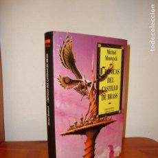 Libros de segunda mano: CRÓNICAS DEL CASTILLO DE BRASS - MICHAL MOORCOCK - GRAN FANTASY MARTÍNEZ ROCA, MUY BUEN ESTADO, RARO. Lote 139916722
