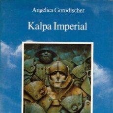Libros de segunda mano: KALPA IMPERIAL - ANGELICA GORODISCHER; ALCOR. Lote 139917798