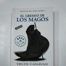 Libros de segunda mano: EL GREMIO DE LOS MAGOS. (CRONICAS DEL MAGO NEGRO I). TRUDI CANAVAN. DEBOLSILLO. TDK333. Lote 140160298