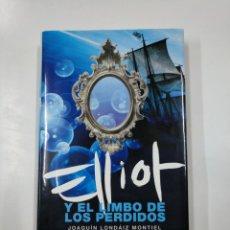 Libros de segunda mano: ELLIOT Y EL LIMBO DE LOS PERDIDOS. - JOAQUÍN LONDÁIZ MONTIEL. TDK333. Lote 140162602