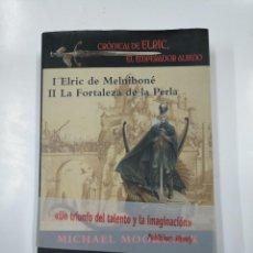 Libros de segunda mano: I ELRIC DE MELNIBONE. II LA FORTALEZA DE LA PERLA. MICHAEL MOORCOCK. CRONICAS DE ELRIC. EDHASA TDK78. Lote 140164366
