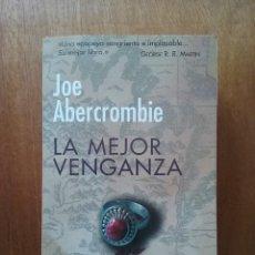 Libros de segunda mano: LA MEJOR VENGANZA, JOE ABERCROMBIE, ALIANZA EDITORIAL, 2016. Lote 140330394