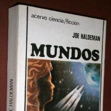 Libros de segunda mano: MUNDOS POR JOE HALDEMAN DE EDICIONES ACERVO EN BARCELONA 1983. Lote 140646118