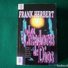 Libros de segunda mano: LOS CREADORES DE DIOS - FRANK HERBERT- VIB - EDICIONES BRUGUERA - AÑO 1992. Lote 141257790