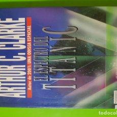 Libros de segunda mano: EL ESPECTRO DEL TITANIC POR ARTHUR C. CLARKE EN RÚSTICA MUCHOS MÁS TÍTULOS DISPONIBLES. Lote 142214982