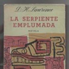 Libros de segunda mano: LA SERPIENTE EMPLUMADA. D.H.LAWRENCE.. Lote 142577426