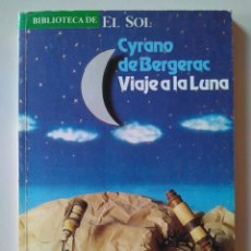 Libros de segunda mano: CYRANO DE BERGERAC: VIAJE A LA LUNA. Lote 142960974