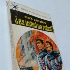 Libros de segunda mano: ¿ES USTED UN ROBOT? - CLARK CARRADOS - ESPACIO-EL MUNDO FUTURO, 415 - TORAY. Lote 143091678