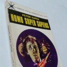 Libros de segunda mano: HOMO SUPER SAPIENS - PETER KAPRA - ESPACIO-EL MUNDO FUTURO, 471 - TORAY. Lote 143091882