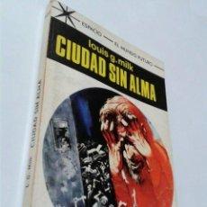 Libros de segunda mano: CIUDAD SIN ALMA - LOUIS G. MILK - ESPACIO-EL MUNDO FUTURO, 428 - TORAY. Lote 143091990