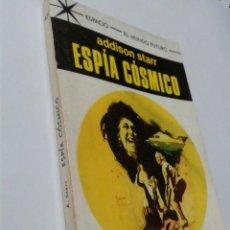 Libros de segunda mano: ESPÍA CÓSMICO - ADDISON STARR - ESPACIO-EL MUNDO FUTURO, 469 - TORAY. Lote 143092070