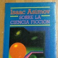 Libros de segunda mano: SOBRE LA CIENCIA FICCIÓN. ISAAC ASIMOV. 1ª EDICIÓN EDHASA.. Lote 143589978