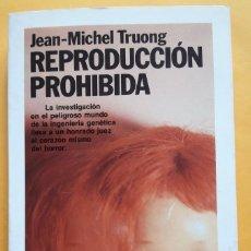 Libros de segunda mano: REPRODUCCIÓN PROHIBIDA. (JEAN MICHEL TROUNG). Lote 143661266