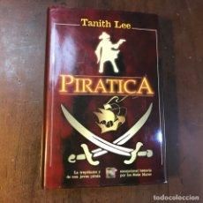 Libros de segunda mano: PIRATICA - TANITH LEE. Lote 143697261