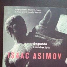 Libros de segunda mano: SEGUNDA FUNDACIÓN TERCERA ENTREGA DE LA SAGA FUNDACIÓN DE ISAAC ASIMOV. PRIMERA EDICIÓN 2008. Lote 143756950
