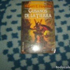 Libros de segunda mano: GUSANOS DE LA TIERRA , ROBERT E. HOWARD , MARTINEZ ROCA. Lote 143757290