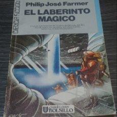 Libros de segunda mano: EL LABERINTO MÁGICO PHILIPS JOSE FARMER ULTRAMAR. Lote 143761732