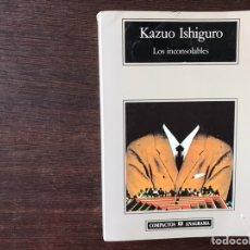 Libros de segunda mano: LOS INCONSOLABLES. KAZURO ISHIGURO. COMO NUEVO. Lote 143771756