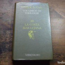 Libros de segunda mano: LOS LIBROS DE TERRAMAR III, LA COSTA MAS LEJANA, URSULA K. LE GUIN, MINOTAURO, 1988. Lote 143779234