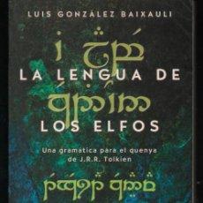 Libros de segunda mano: LA LENGUA DE LOS ELFOS. LUIS GONZALEZ BAIXAULI. GRAMATICA QUENYA DE J.R.R. TOLKIEN. Lote 143855126